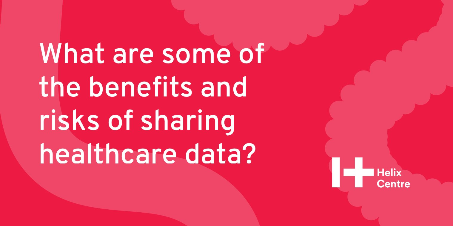 What are the benefits and risks of sharing healthcare data?