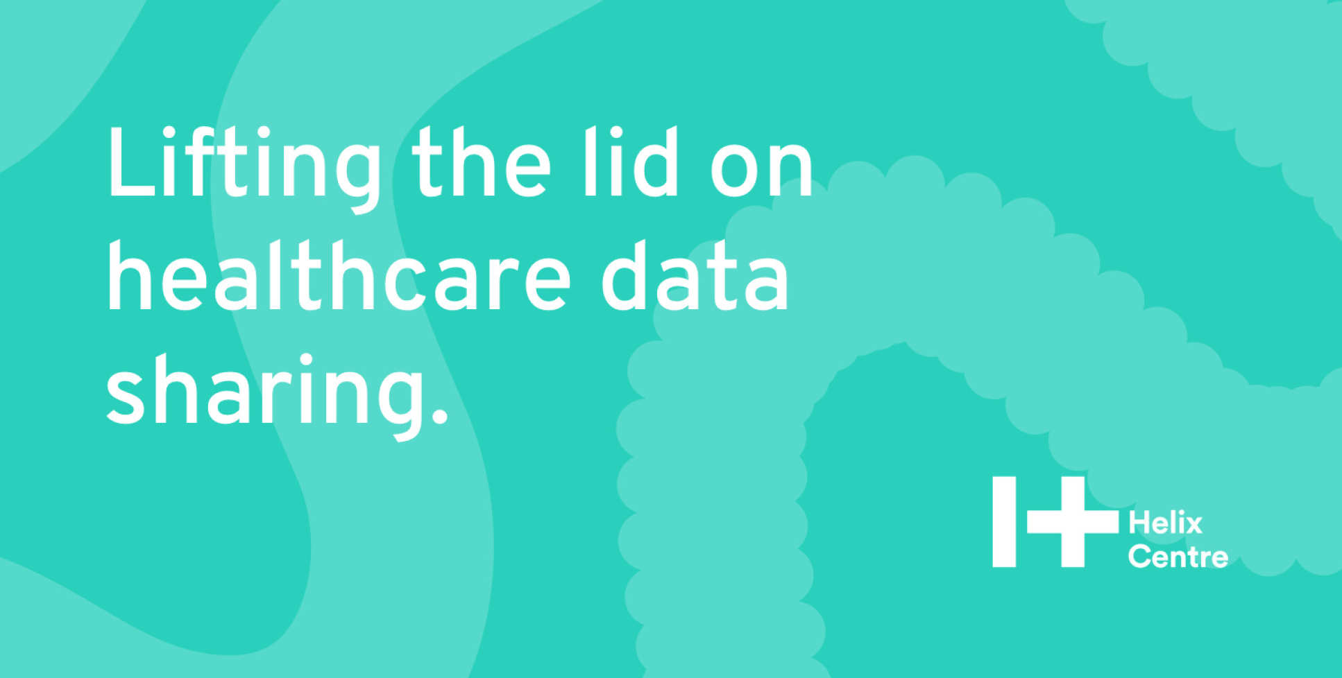 Lifting the lid on healthcare data sharing